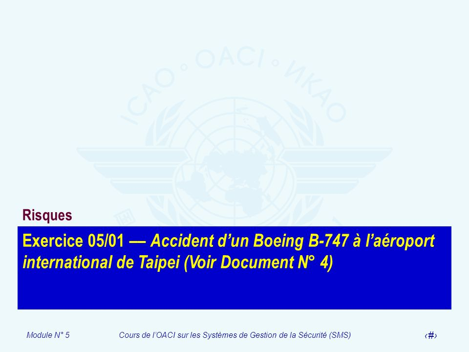 Risques Exercice 05/01 –– Accident d'un Boeing B-747 à l'aéroport international de Taipei (Voir Document N° 4)
