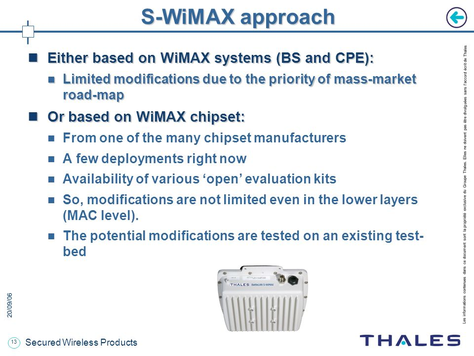 S-WiMAX approach Either based on WiMAX systems (BS and CPE):