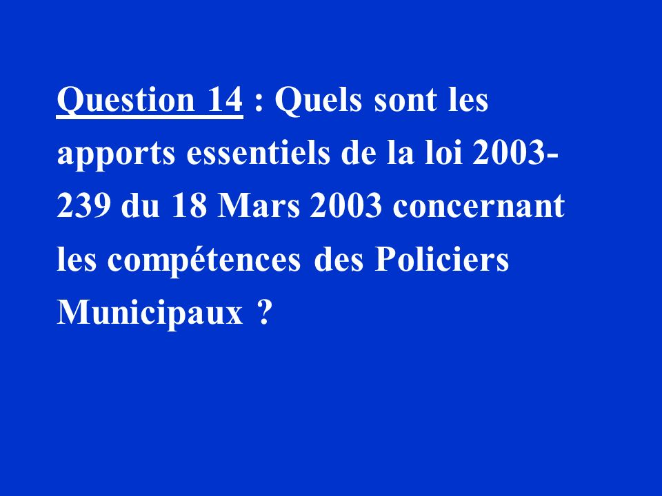 Question 14 : Quels sont les