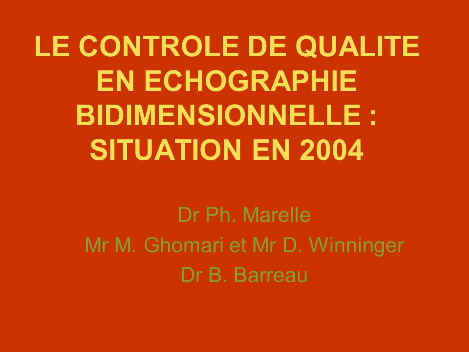 Dr Ph. Marelle Mr M. Ghomari et Mr D. Winninger Dr B. Barreau