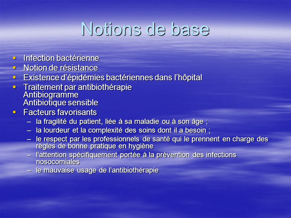Notions de base Infection bactérienne Notion de résistance