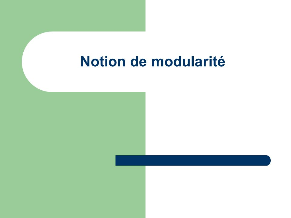 Notion de modularité