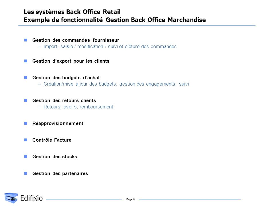 Les systèmes Back Office Retail Exemple de fonctionnalité Gestion Back Office Marchandise