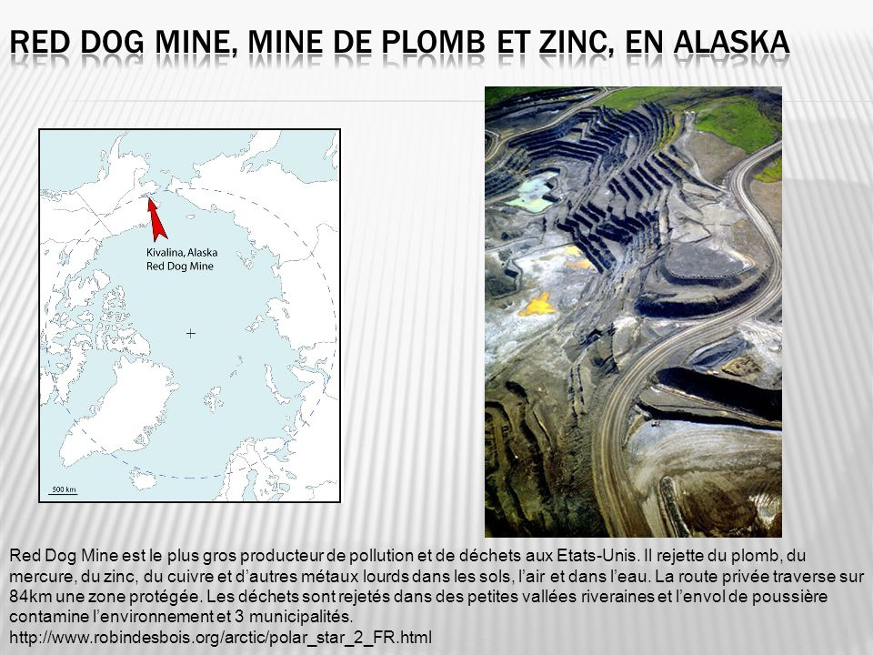 Red Dog Mine, mine de plomb et zinc, en alaska