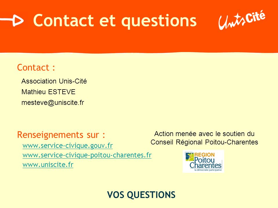 Contact et questions Contact : Renseignements sur : VOS QUESTIONS