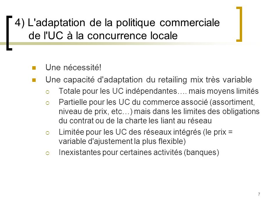 4) L adaptation de la politique commerciale de l UC à la concurrence locale