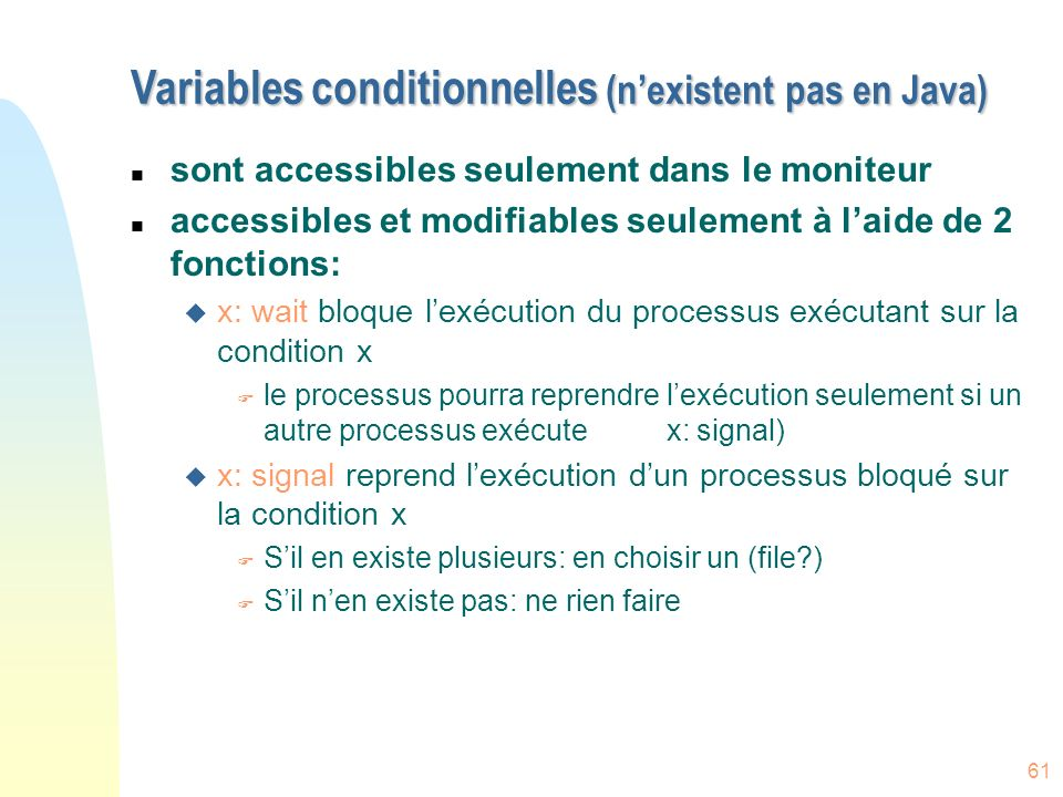Variables conditionnelles (n'existent pas en Java)