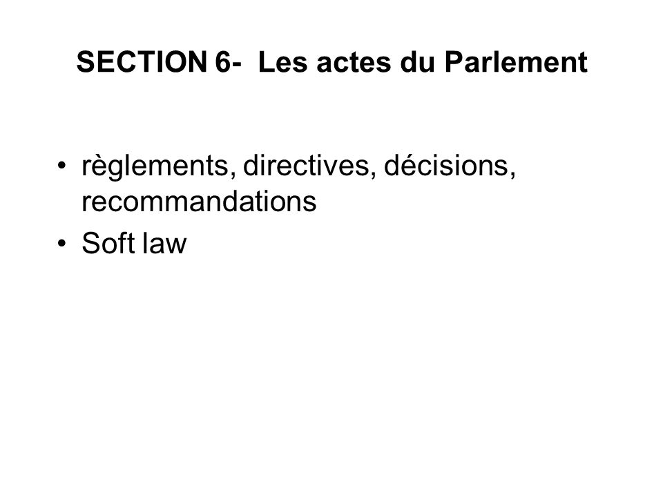 SECTION 6- Les actes du Parlement