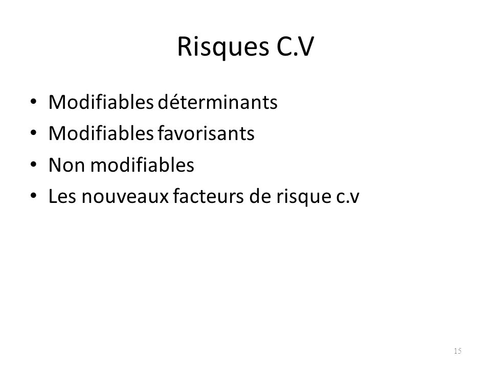 Risques C.V Modifiables déterminants Modifiables favorisants