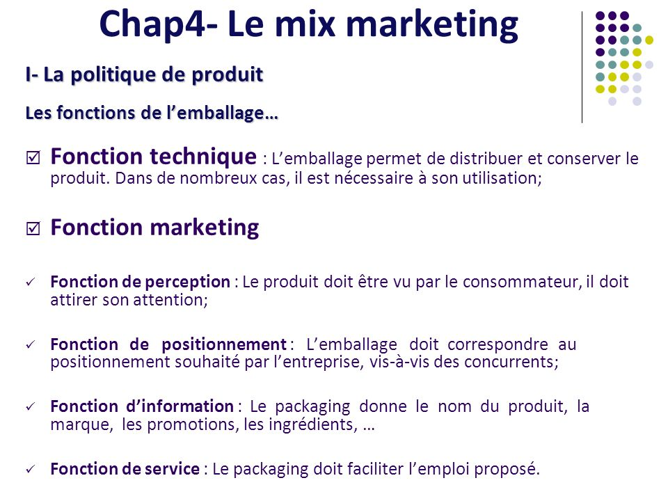 Chap4- Le mix marketing I- La politique de produit. Les fonctions de l'emballage…