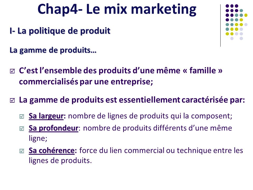 Chap4- Le mix marketing I- La politique de produit