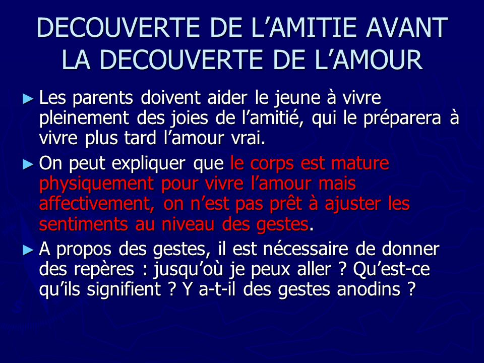 DECOUVERTE DE L'AMITIE AVANT LA DECOUVERTE DE L'AMOUR