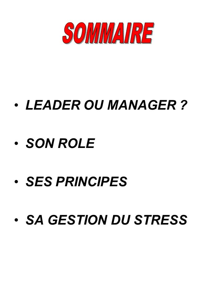 SOMMAIRE LEADER OU MANAGER SON ROLE SES PRINCIPES