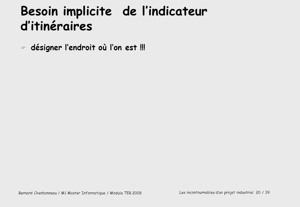 Besoin implicite de l'indicateur d'itinéraires