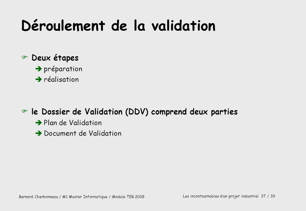 Déroulement de la validation