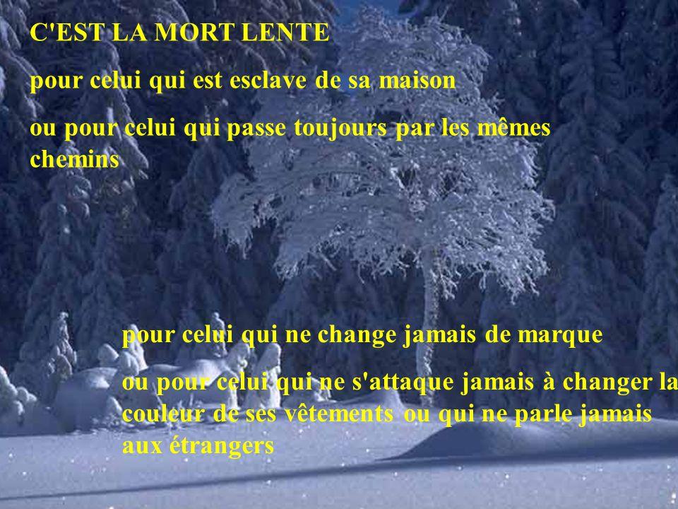 https://slideplayer.fr/slide/1801802/7/images/3/C+EST+LA+MORT+LENTE+pour+celui+qui+est+esclave+de+sa+maison.+ou+pour+celui+qui+passe+toujours+par+les+m%C3%AAmes+chemins..jpg