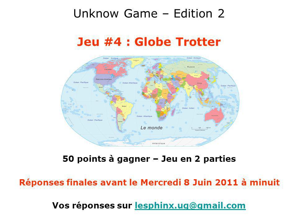 Unknow Game – Edition 2 Jeu #4 : Globe Trotter