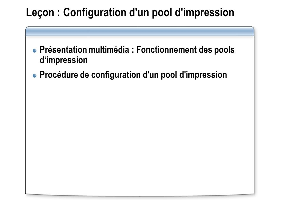 Leçon : Configuration d un pool d impression