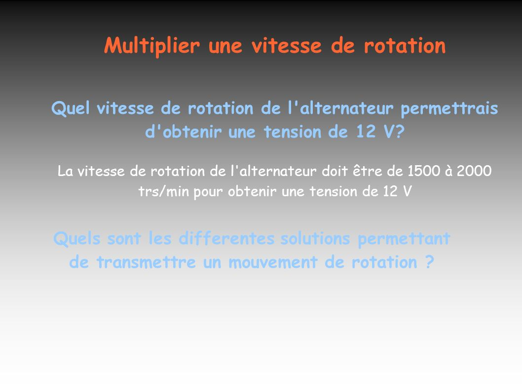 Multiplier une vitesse de rotation