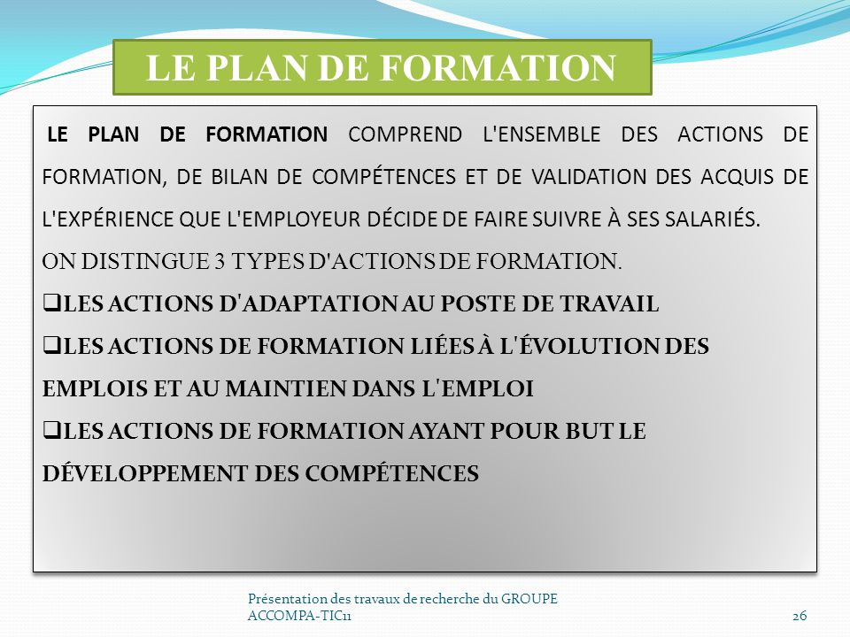 LE PLAN DE FORMATION ON DISTINGUE 3 TYPES D ACTIONS DE FORMATION.
