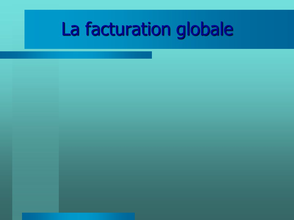 La facturation globale