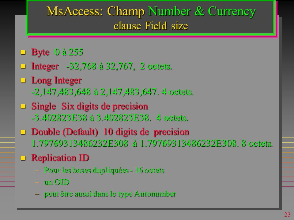 MsAccess: Champ Number & Currency clause Field size
