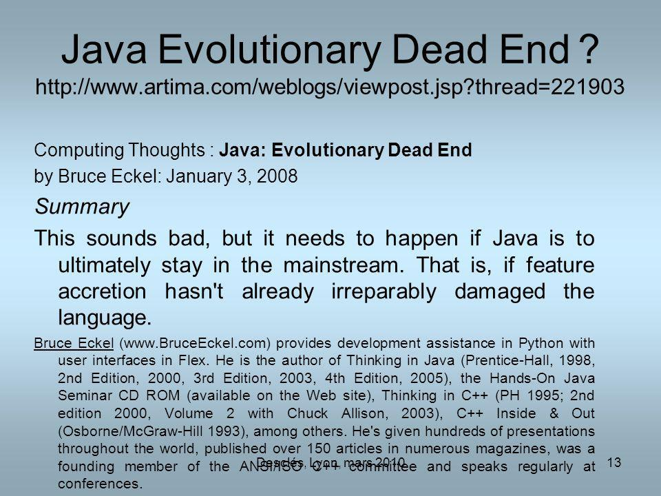 Java Evolutionary Dead End.   artima. com/weblogs/viewpost