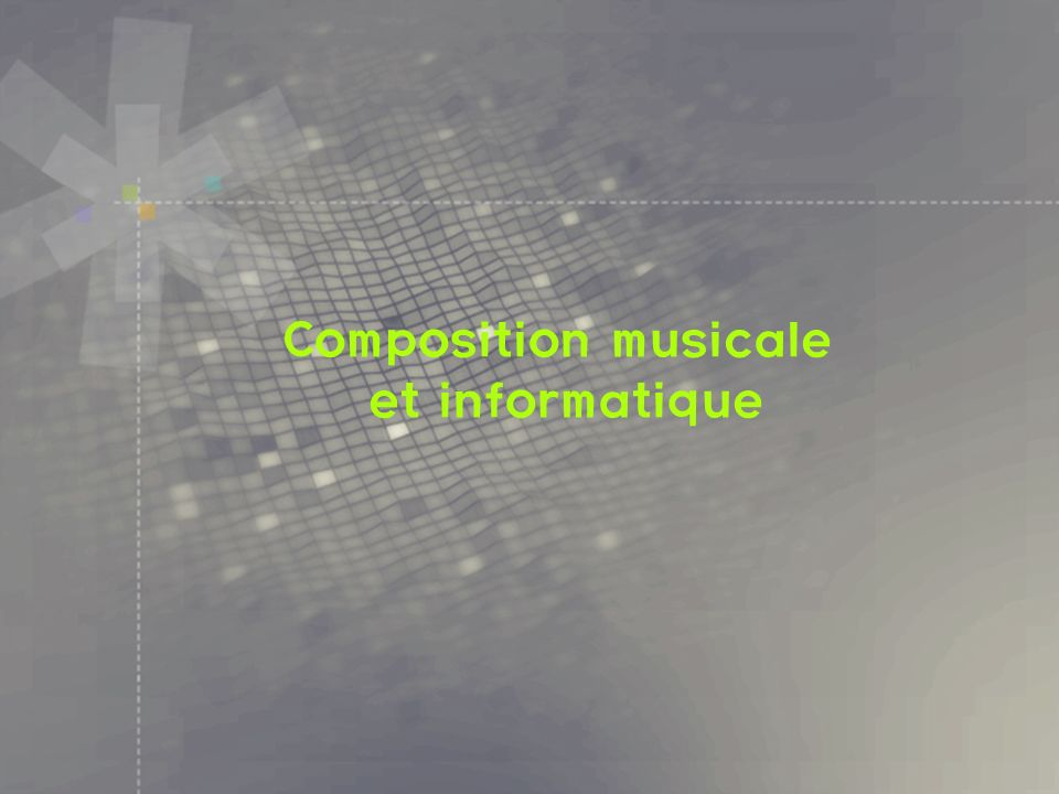 Composition musicale et informatique