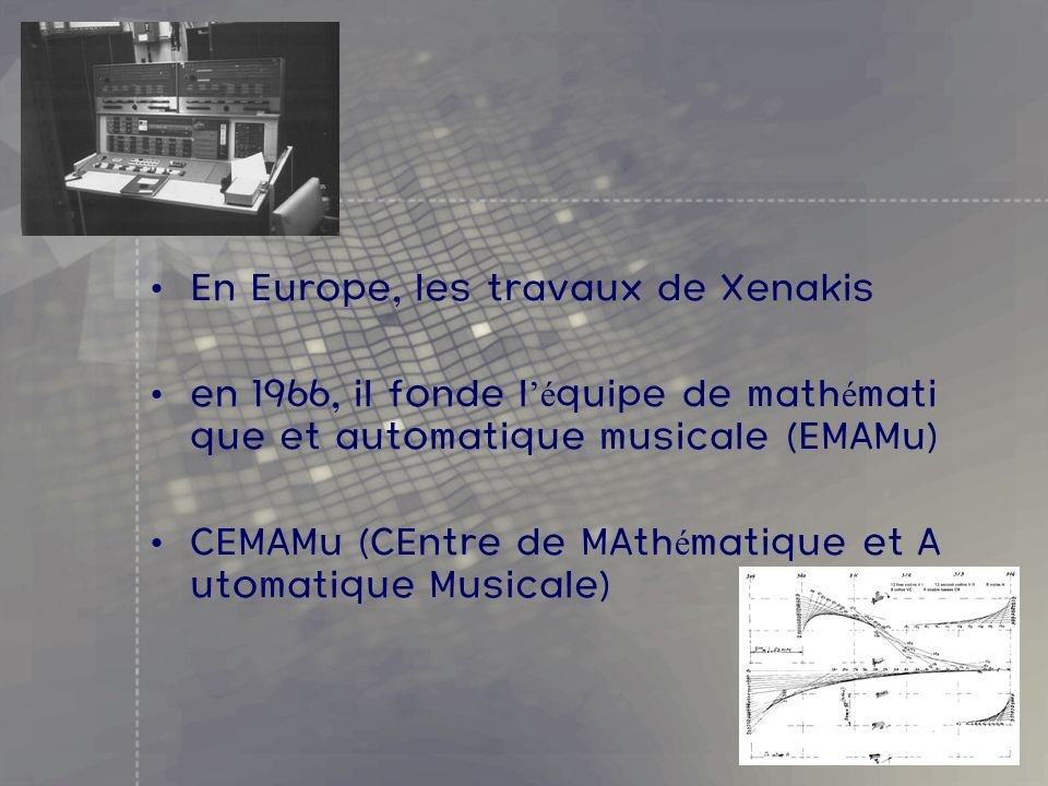En Europe, les travaux de Xenakis