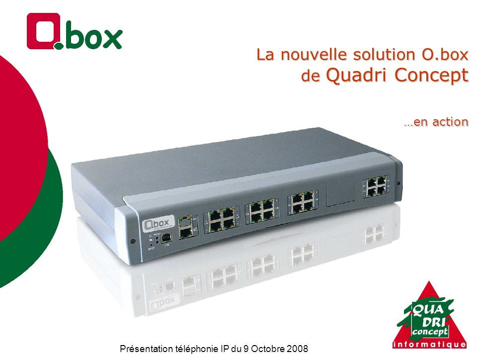La nouvelle solution O.box de Quadri Concept …en action