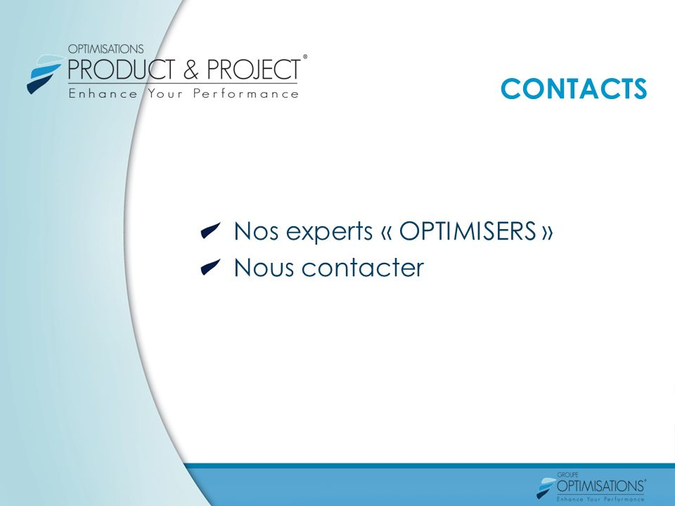 CONTACTS Nos experts « OPTIMISERS » Nous contacter