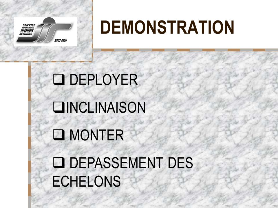 DEMONSTRATION DEPLOYER INCLINAISON MONTER DEPASSEMENT DES ECHELONS