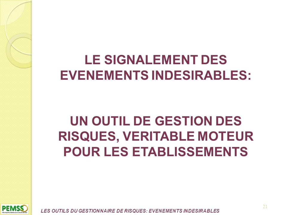 LE SIGNALEMENT DES EVENEMENTS INDESIRABLES: