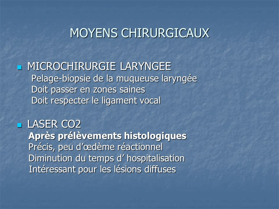 MOYENS CHIRURGICAUX MICROCHIRURGIE LARYNGEE LASER CO2