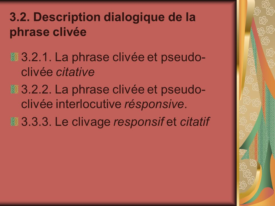 3.2. Description dialogique de la phrase clivée