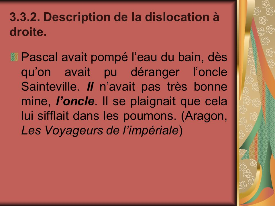 Description de la dislocation à droite.