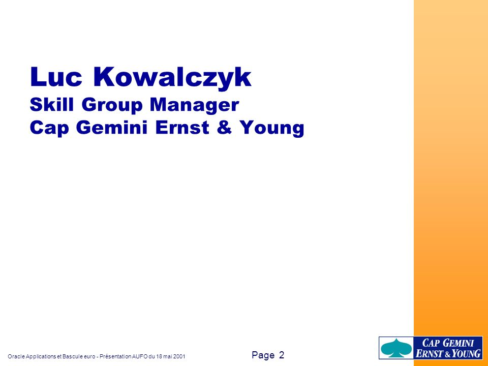 Luc Kowalczyk Skill Group Manager Cap Gemini Ernst & Young