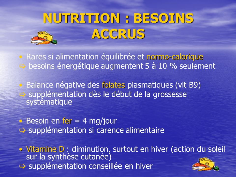 NUTRITION : BESOINS ACCRUS