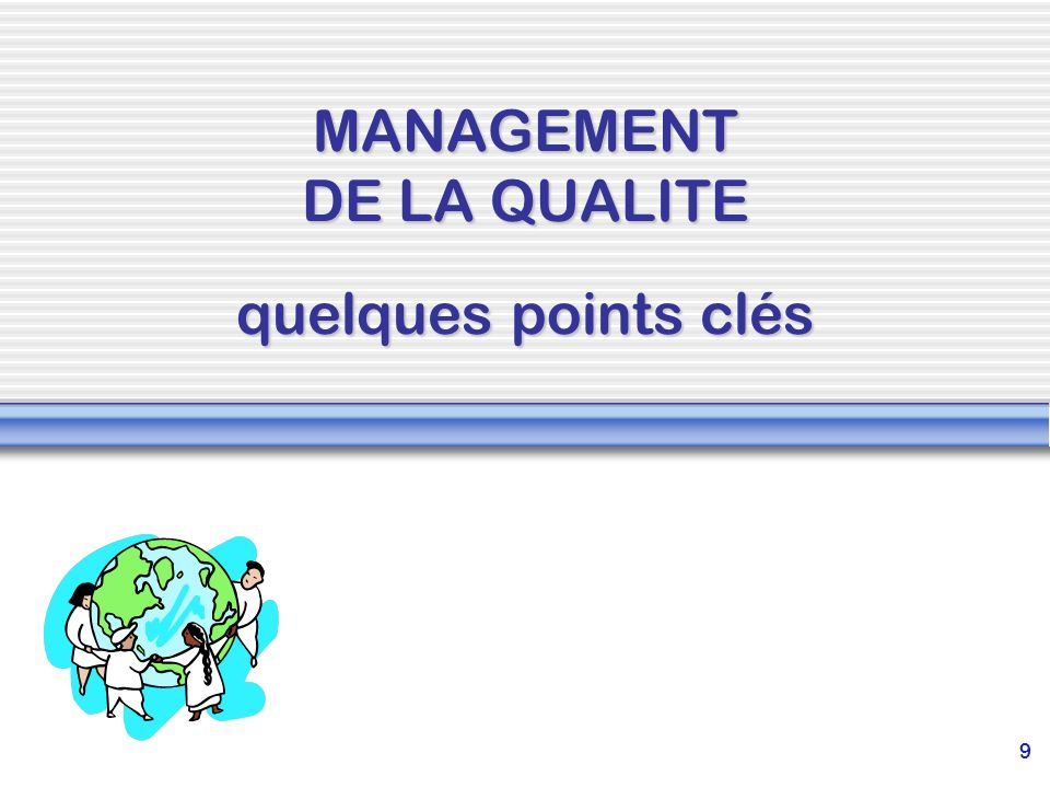 MANAGEMENT DE LA QUALITE quelques points clés