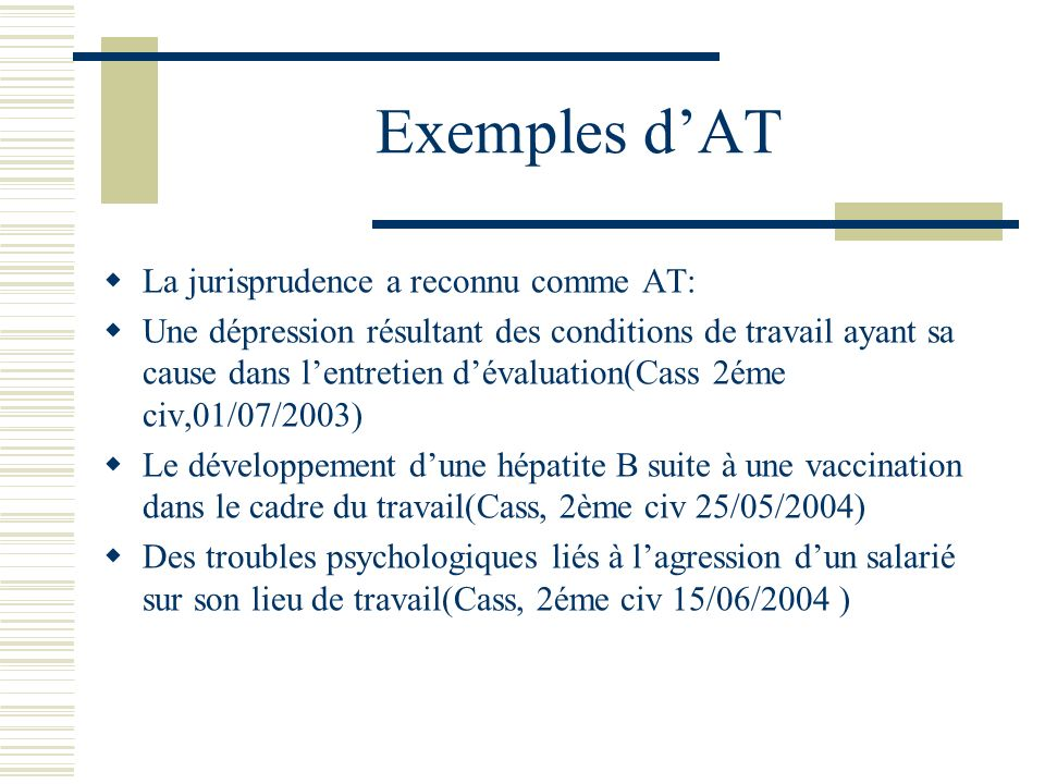 Exemples d'AT La jurisprudence a reconnu comme AT: