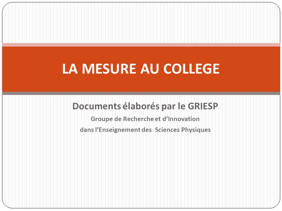 LA MESURE AU COLLEGE Documents élaborés par le GRIESP