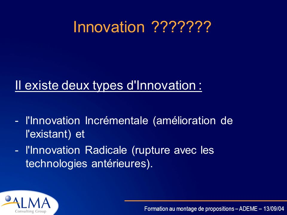 Innovation Il existe deux types d Innovation :