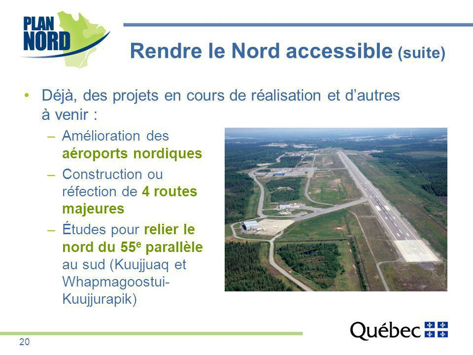 Rendre le Nord accessible (suite)