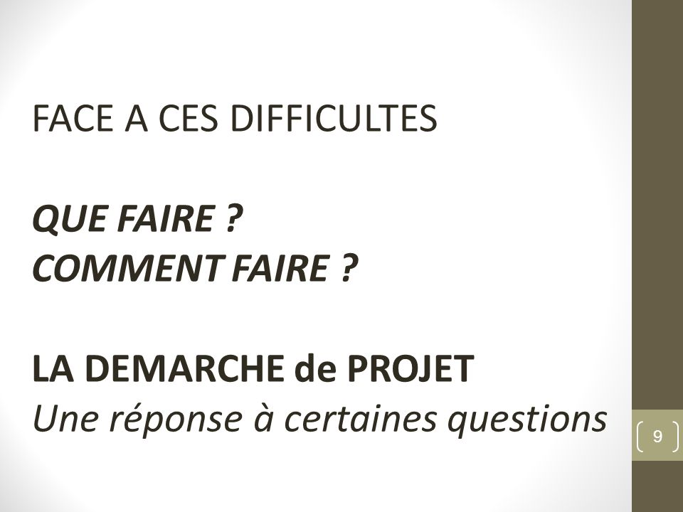 FACE A CES DIFFICULTES QUE FAIRE . COMMENT FAIRE .