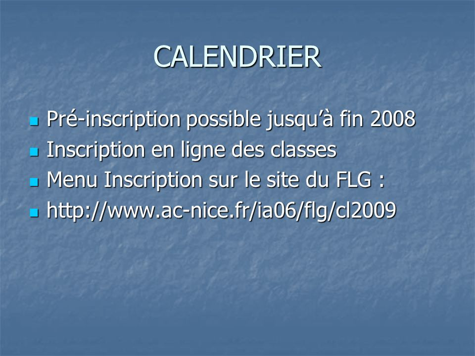 CALENDRIER Pré-inscription possible jusqu'à fin 2008