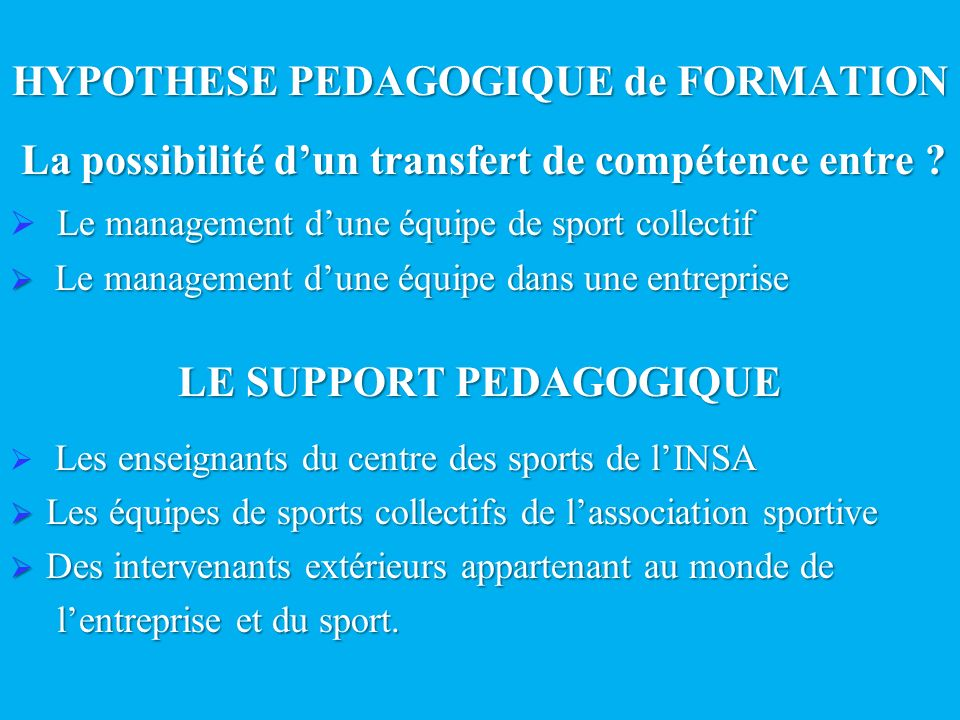 HYPOTHESE PEDAGOGIQUE de FORMATION LE SUPPORT PEDAGOGIQUE