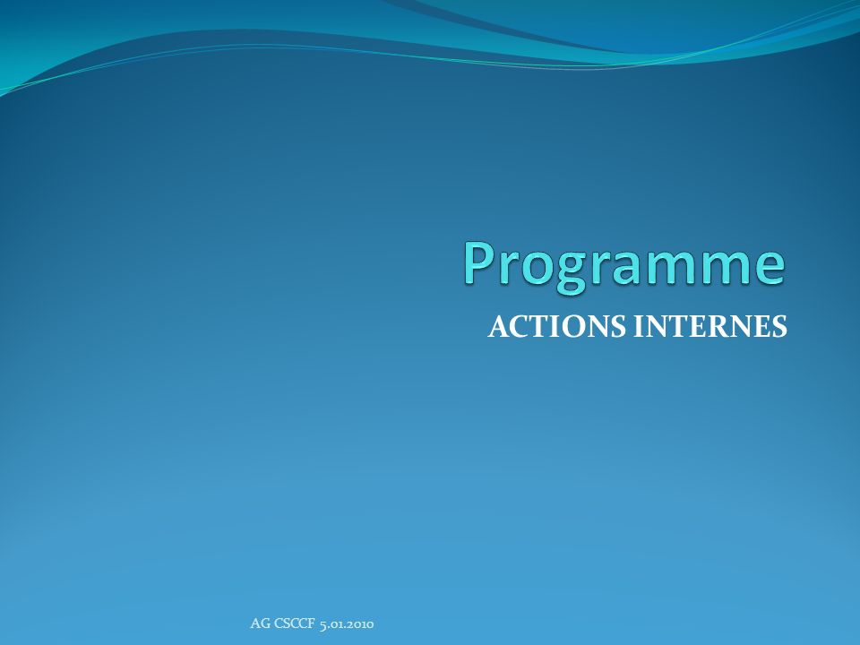 Programme ACTIONS INTERNES AG CSCCF 5.01.2010