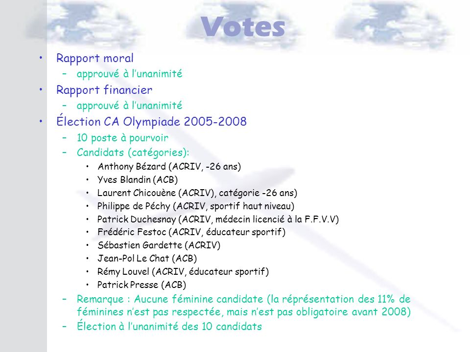 Votes Rapport moral Rapport financier Élection CA Olympiade 2005-2008