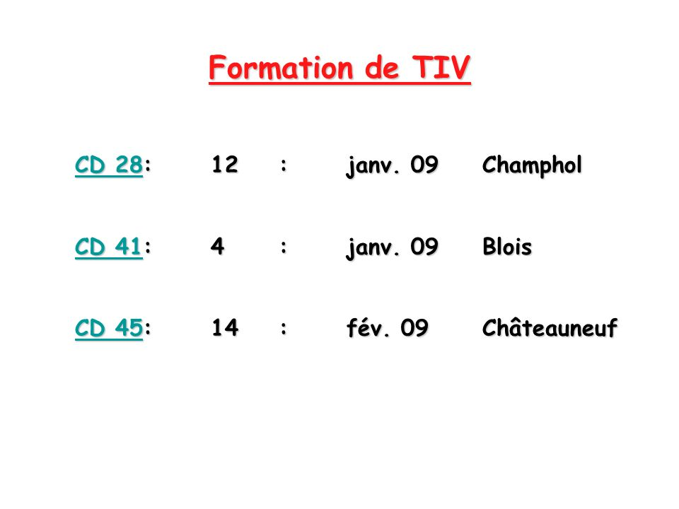 Formation de TIV CD 28 : 12 : janv. 09 Champhol
