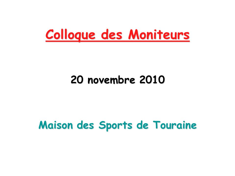 Colloque des Moniteurs Maison des Sports de Touraine